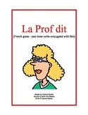 La Prof dit (French game with past tense verbs conjugated with être)