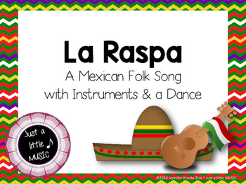 La Raspa--A Mexican folk song with instrument accompaniment and a dance