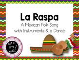 La Raspa--A Mexican folk song with instrument accompanimen