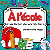 La Rentrée Scolaire:  Back to School Vocabulary Activities