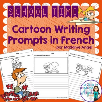 La rentrée:  School Themed Cartoon Writing Prompts in French