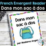 La Rentrée/Back to School:  French Emergent Reader: Dans mon sac à dos