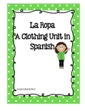 La Ropa A Thematic Unit on Clothing in Spanish