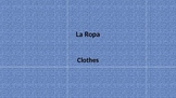La Ropa - Clothes PowerPoint