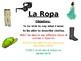 La Ropa (Clothing)