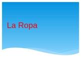 La Ropa (Clothing PP Presentation)