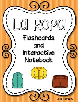 La Ropa Flashcards and Interactive Notebook