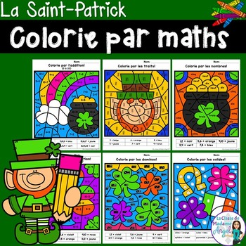 La Saint-Patrick:  Saint Patrick's Day Color by Code Math Activities in French