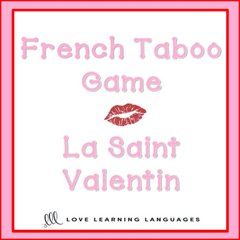 La Saint Valentin - French Valentine's Day Taboo Game