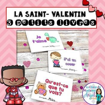 La Saint Valentin:  Valentine Themed Emergent Readers in French - 3 mini-books