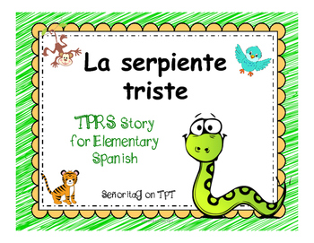 La Serpiente Triste: Spanish TPRS Story