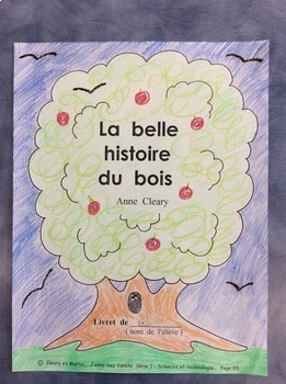 La belle histoire du bois- FRENCH- Grade 1 and 2- Sciences- Materials, The 3 Rs