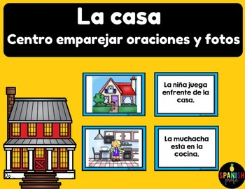 La casa (Actividad / Centro emparejar oraciones y fotos Spanish House activities