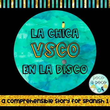 La chica VSCO en la disco (comprehensible Spanish story)