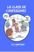 La clase de confesiones- Spanish I CI/TPRSF Novel Teacher's Guide 60+Activities