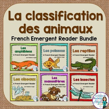 La classification des animaux:  Animal Classification Readers in French BUNDLE