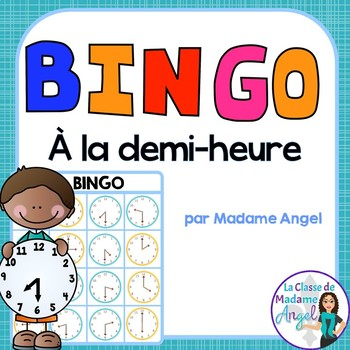 La demi-heure:  Telling Time to the Half Hour Bingo Game in French