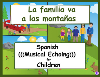 La familia va a las montañas - Spanish (((Musical Echoing))) For Children