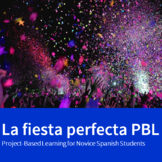 La fiesta perfecta - A PBL for Holidays from the Spanish-S