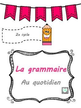 La grammaire au quotidien-2e cycle- Activités ou devoirs