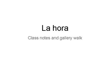 La hora - Notes and Gallery Walk