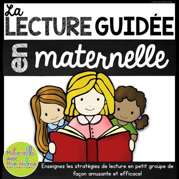 FRENCH Guided Reading (La lecture guidée en maternelle)