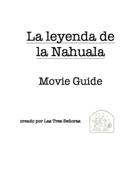 La leyenda de la Nahuala Movie Guide and Activity Packet