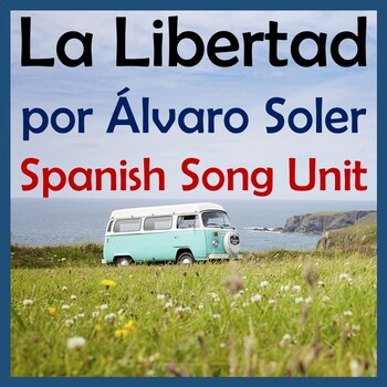 La Libertad Spanish Song Unit - Alvaro Soler - Vacaciones, Preterite & Imperfect
