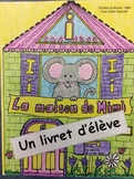 "La maison de Mimi- FRENCH- Phonic Student Work Booklet: le son ""i""- grade 1"