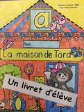 La maison de Tara- FRENCH- Phonic Student Work Booklet: le