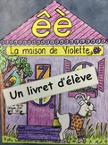 "La maison de Violette- FRENCH- Phonic Student Work Booklet: le son ""è""- Grade 1"