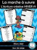 La marche à suivre L'écriture créative HIVER #1