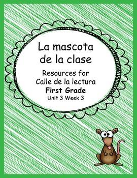 La mascota de la clase- Calle de la lectura- Unit 3 Week 3