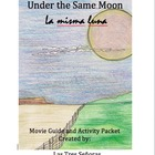 La misma luna: Under the Same Moon Movie Guide & Activity Packet