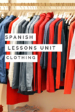Spanish Clothing Lessons Unit