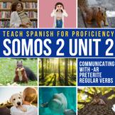Spanish 2 Storytelling Unit 2 (-AR preterite regular): La muchacha y la ardilla