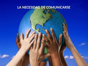 La necesidad de comunicarse. The Importance of Communicati