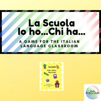 La nostra scuola (Io ho... Chi ha...) RACE CARD GAME