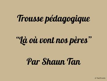 Là où vont nos pères - Shaun Tan - Trousse pédagogique