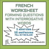 La phrase interrogative - French questions with interrogative words worksheet