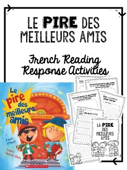 La pire des meilleurs amis - French Reading Response Activities
