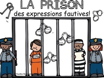La prison des expressions fautives! (French second language, French Immersion)