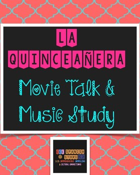 La quinceañera: Movie Talk and Music Study