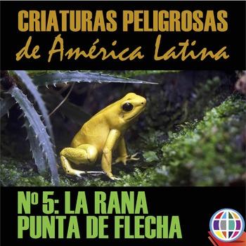 La rana punta de flecha reading: Animales peligrosos de América Latina