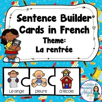 La rentrée:  School Themed Sentence Builder Cards in French