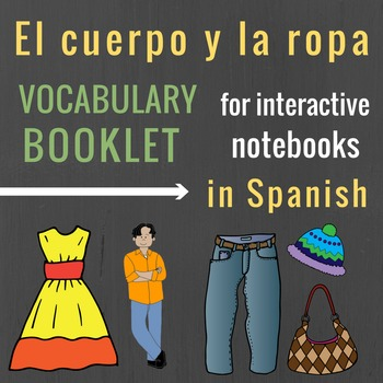 La ropa / el cuerpo Vocabulary Booklet for Spanish Interac