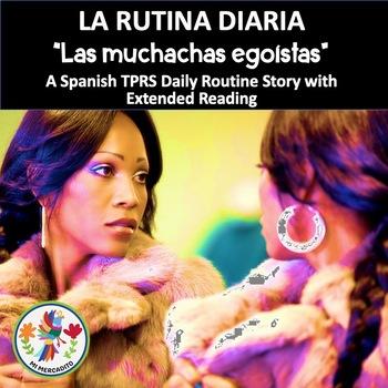 "La rutina diaria: Las muchachas egoístas"" Spanish TPRS Story"