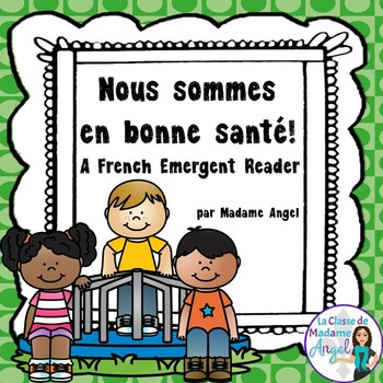 La santé: Healthy Living Emergent Reader in French