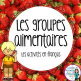 Alimentation:  The Four Food Groups Unit in French (la santé)