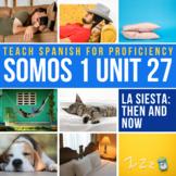 SOMOS Spanish 1 Unit 27 Storytelling: La siesta (6 day lesson plans)